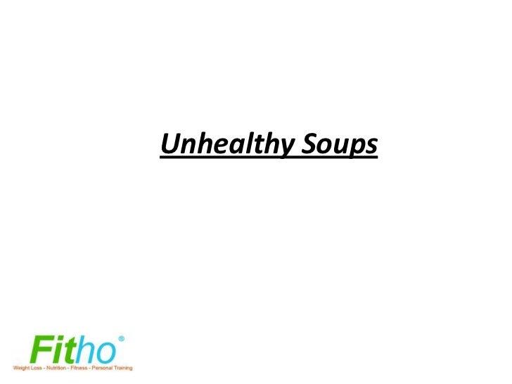 Unhealthy Soups