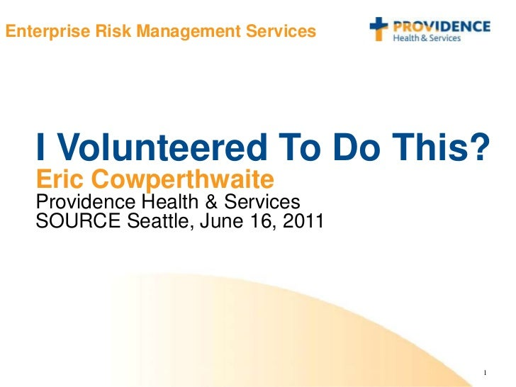 I Volunteered To Do This? <br />Eric Cowperthwaite<br />Providence Health & Services<br />SOURCE Seattle, June 16, 2011<br />