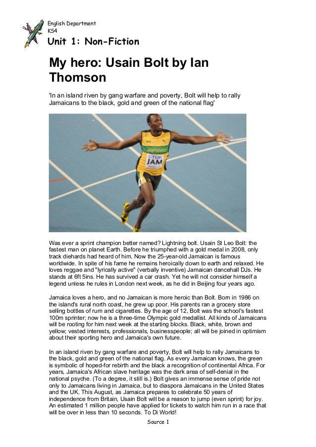 English DepartmentKS4Unit 1: Non-FictionMy hero: Usain Bolt by IanThomsonIn an island riven by gang warfare and poverty, B...