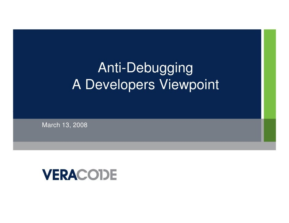 Anti-Debugging         A Developers ViewpointMarch 13, 2008