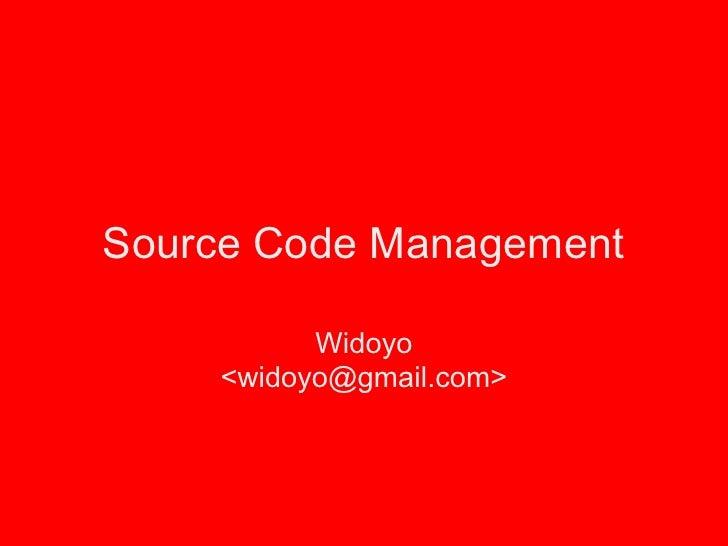 Source Code Management          Widoyo    <widoyo@gmail.com>