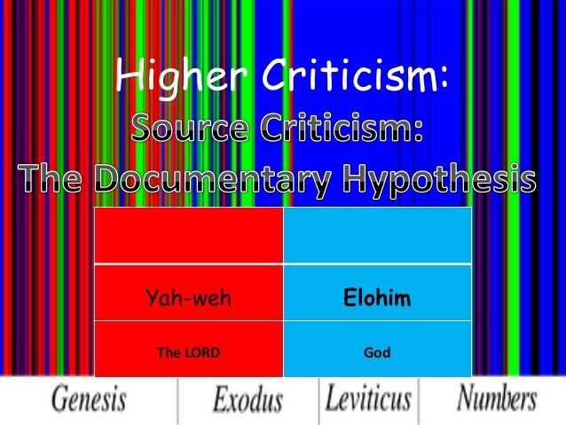 Higher Criticism: Yah-weh Elohim The LORD God