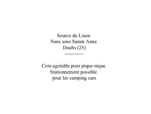 Source du Lison Nans sous Sainte Anne Doubs (25) ----------- Coin agréable pour pique-nique Stationnement possible pour le...