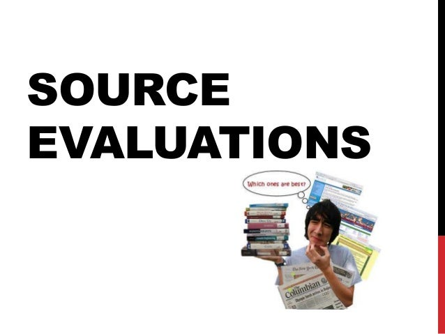 SOURCE EVALUATIONS