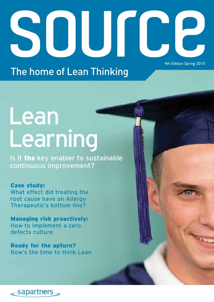 4th Edition Spring 2010  The home of Lean Thinking    Lean Learning Is it the key enabler to sustainable continuous improv...