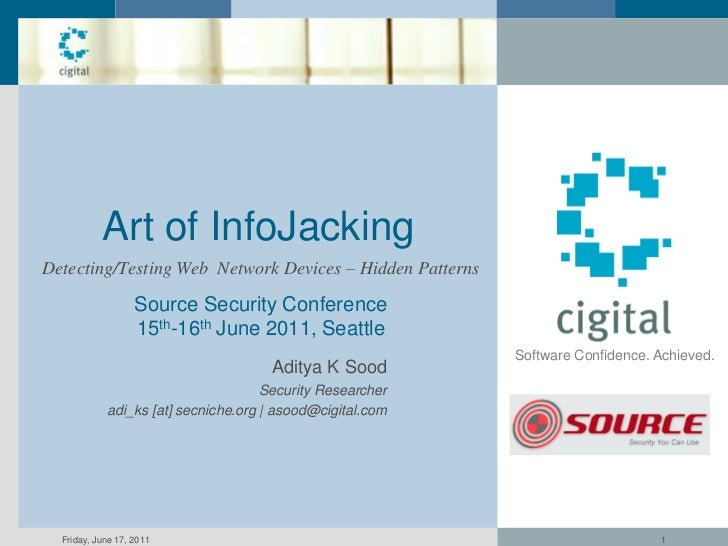 Art of InfoJackingDetecting/Testing Web Network Devices – Hidden Patterns                   Source Security Conference    ...