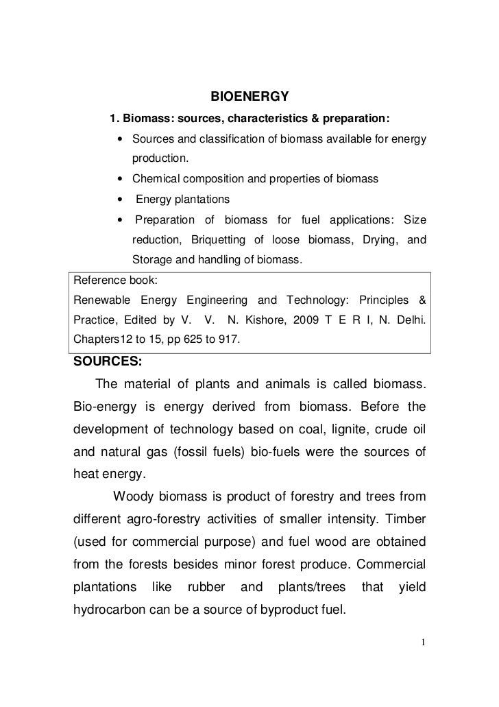 BIOENERGY      1. Biomass: sources, characteristics & preparation:        • Sources and classification of biomass availabl...
