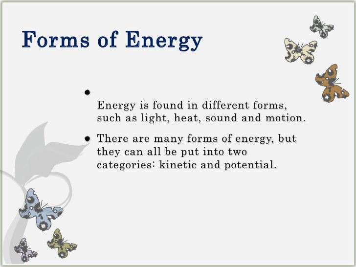 forms of energy br energy is found in different forms