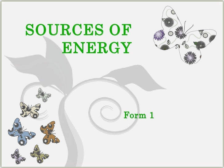 SOURCES OF ENERGY<br />Form 1<br />
