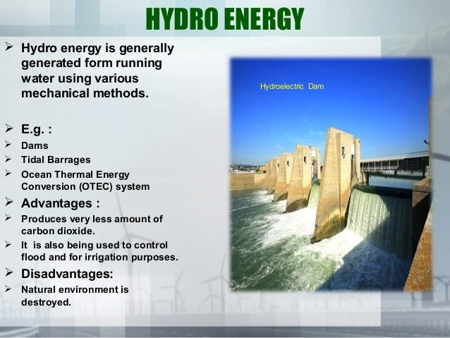 hydro energy hydro energy is generally generated form running water