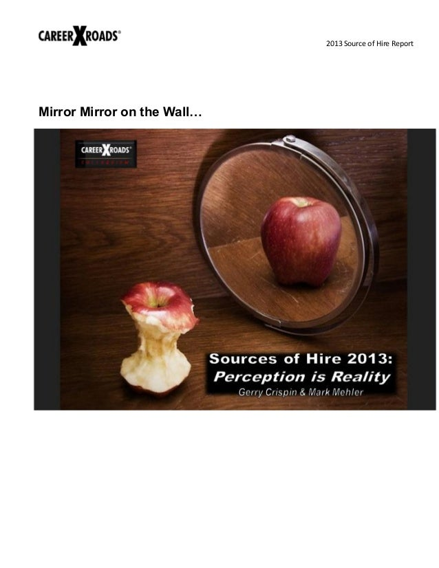 2013 Source of Hire Report  Mirror Mirror on the Wall…