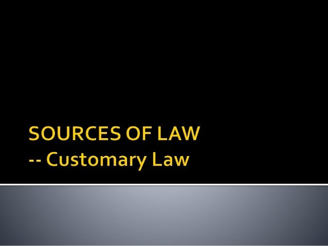 MALAYSIAN LEGAL SYSTEM Sources of law customary law