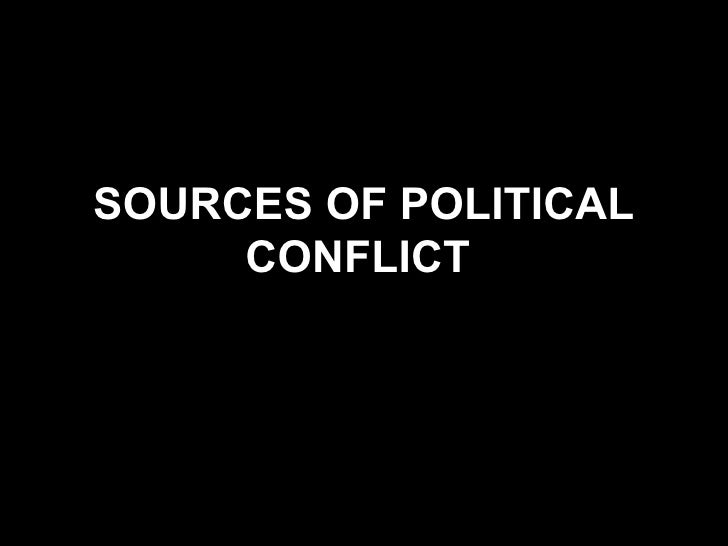 SOURCES OF POLITICAL CONFLICT