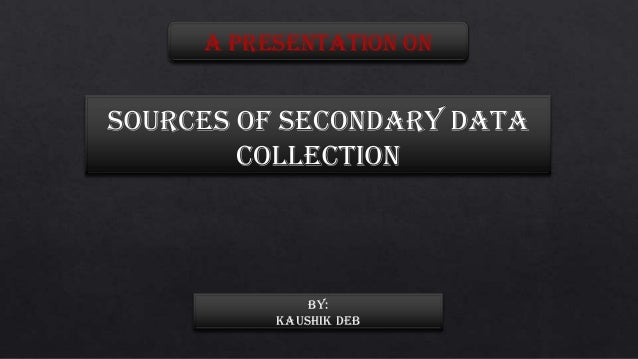 Sources of Secondary Data  Collection