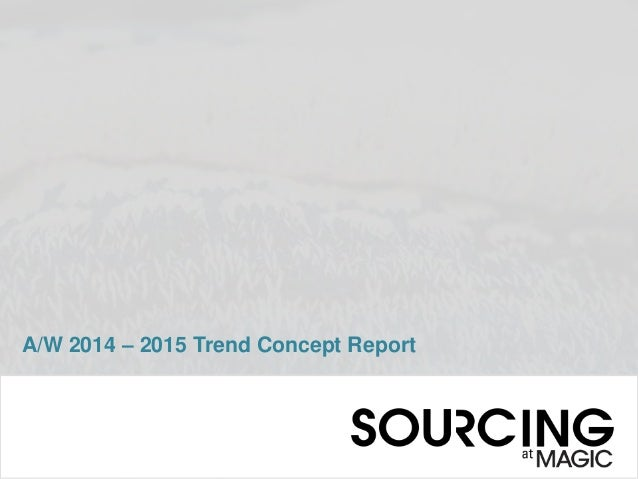 SOURCING at MAGIC: A/W 2014-2015 Design Trend Report