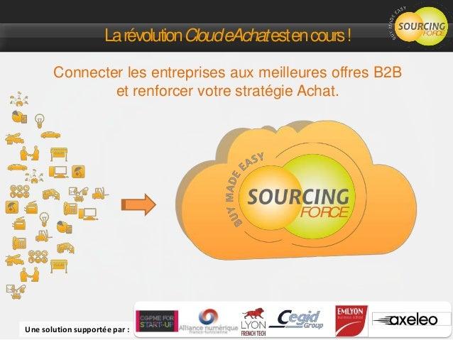 FORCE LarévolutionCloudeAchatestencours! Connecter les entreprises aux meilleures offres B2B et renforcer votre stratégie ...