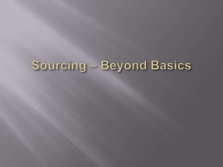 Sourcing – Beyond Basics