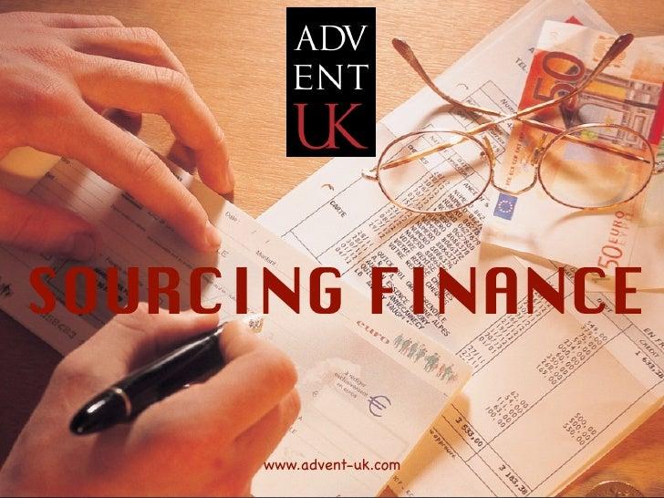 Sourcing       Finance    SOURCING FINANCE        www.advent-uk.com                                  1                    ...