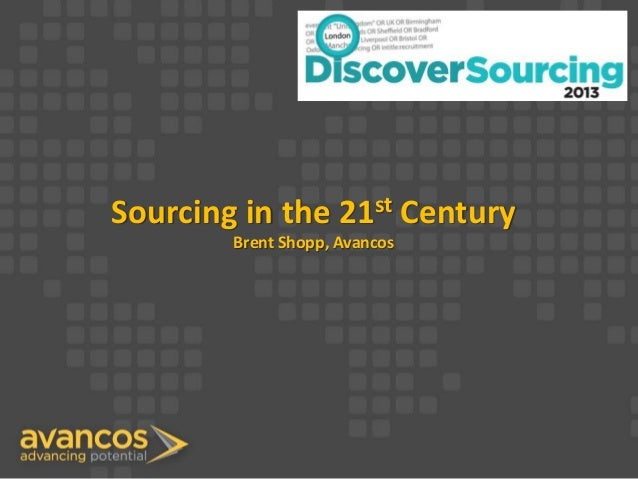 Sourcing in the 21st Century Brent Shopp, Avancos