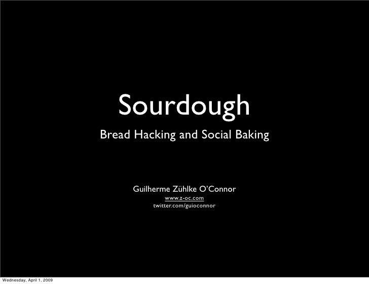 Sourdough: Bread Hacking and Social Baking