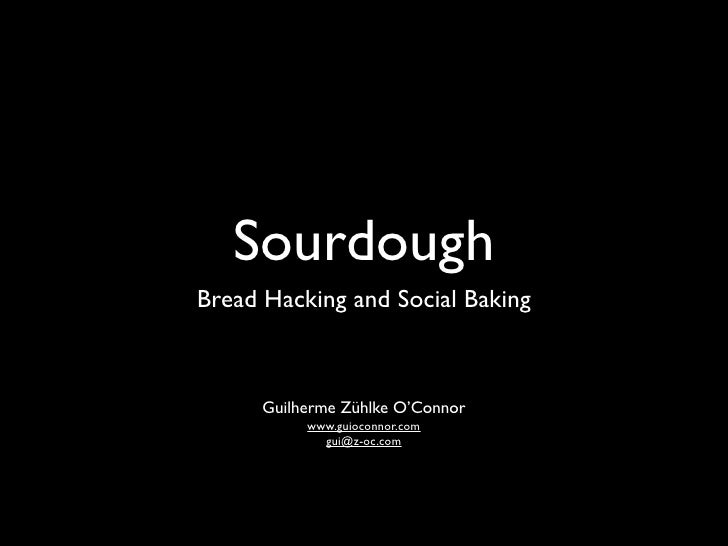 Sourdough: Hacking Bread and Social Baking (for non hackers)