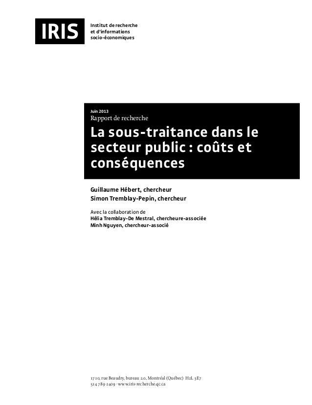 Juin 2013 Rapport de recherche La sous‑traitance dans le secteur public: coûts et conséquences Guillaume Hébert, chercheu...