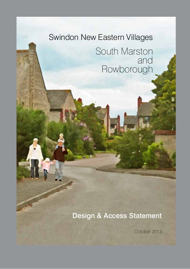 Swindon New Eastern Villages  South Marston and Rowborough  Design & Access Statement October 2013  1