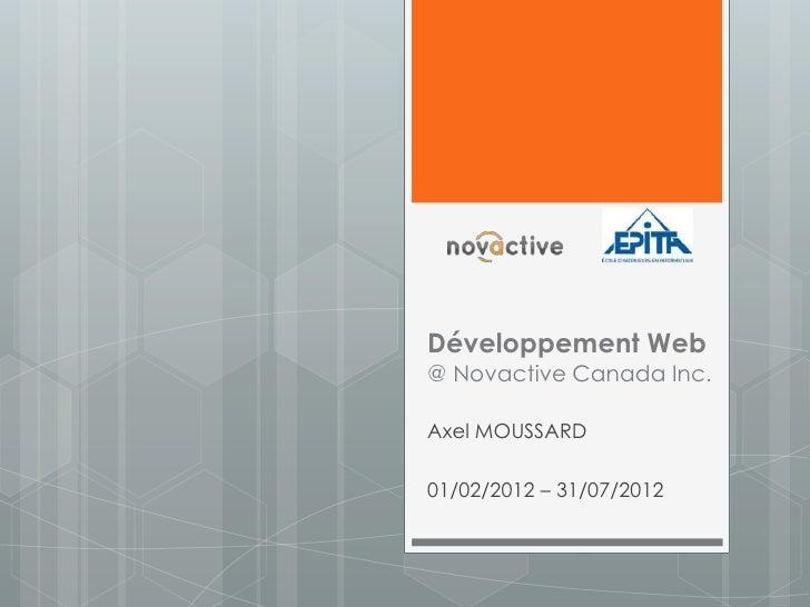 Développement Web@ Novactive Canada Inc.Axel MOUSSARD01/02/2012 – 31/07/2012