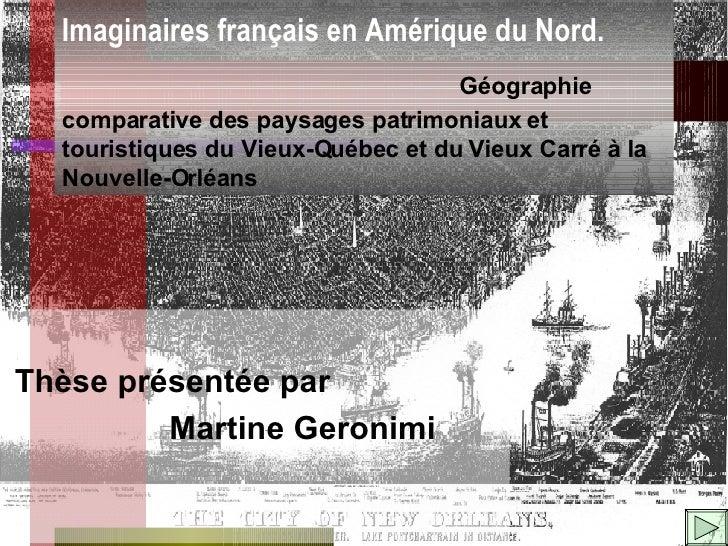 Imaginaires français en Amérique du Nord.   Géographie comparative des paysages patrimoniaux et touristiques du Vieux-Québ...