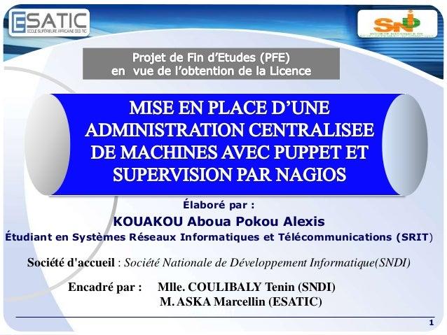 1 2010/2011 Élaboré par : KOUAKOU Aboua Pokou Alexis Étudiant en Systèmes Réseaux Informatiques et Télécommunications (SRI...