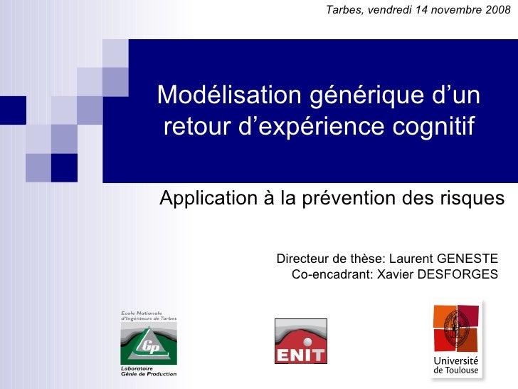 Modélisation générique d'un retour d'expérience cognitif Application à la prévention des risques Directeur de thèse: Laure...