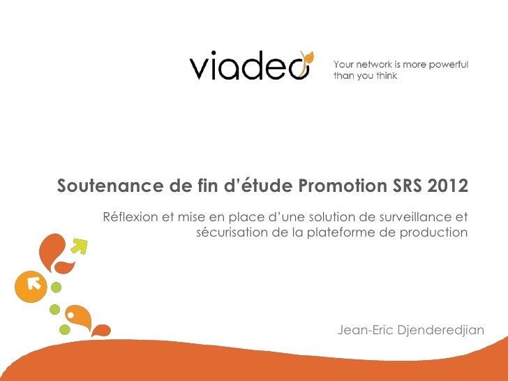 Soutenance de fin d'étude Promotion SRS 2012    Réflexion et mise en place d'une solution de surveillance et              ...