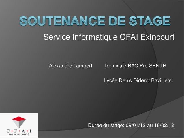 Service informatique CFAI Exincourt Alexandre Lambert    Terminale BAC Pro SENTR                      Lycée Denis Diderot ...