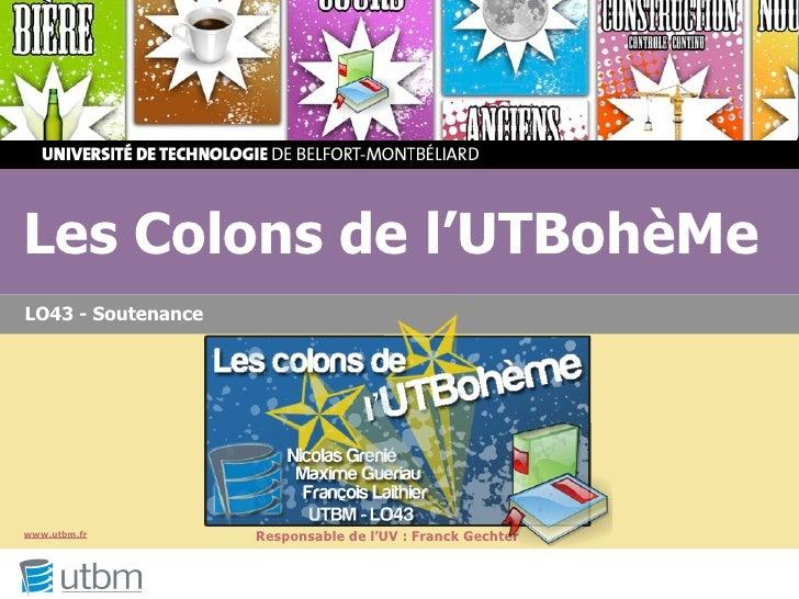 Les Colons de l'UTBohèMe LO43 - Soutenance     www.utbm.fr         Responsable de l'UV : Franck Gechter