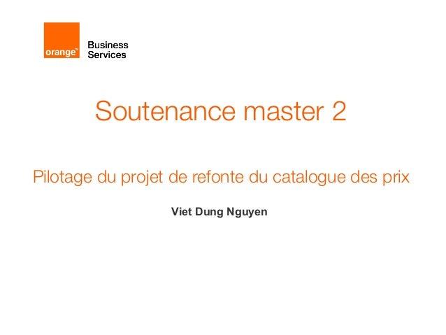 Soutenance master 2  Pilotage du projet de refonte du catalogue des prix  Viet Dung Nguyen