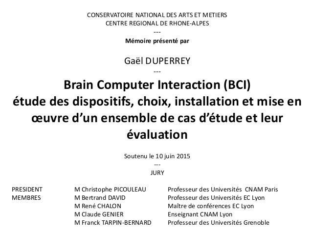 CONSERVATOIRE NATIONAL DES ARTS ET METIERS CENTRE REGIONAL DE RHONE-ALPES --- Mémoire présenté par Gaël DUPERREY --- Brain...