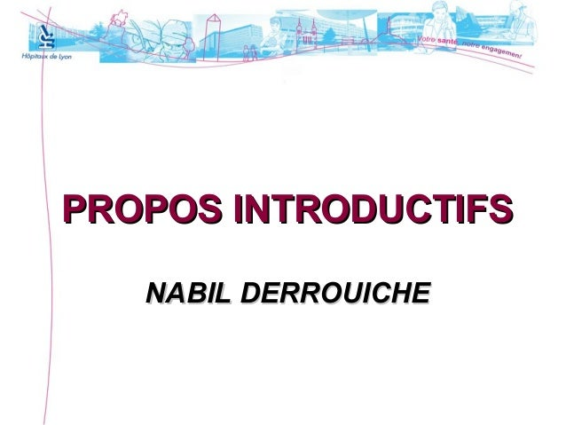 PROPOS INTRODUCTIFSPROPOS INTRODUCTIFS NABIL DERROUICHENABIL DERROUICHE