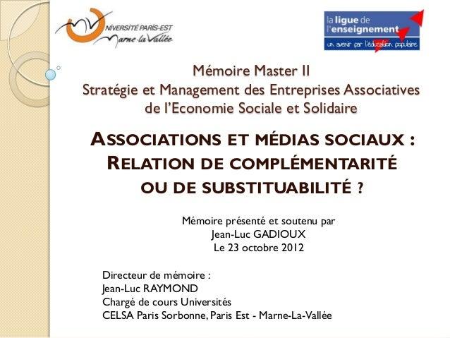 Soutenance mémoire Master II : Associations et médias sociaux : Relation de complémentarité ou de substituabilité ?