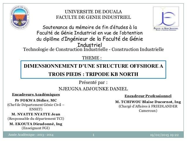1 Soutenance du mémoire de fin d'études à la Faculté de Génie Industriel en vue de l'obtention du diplôme d'Ingénieur de l...