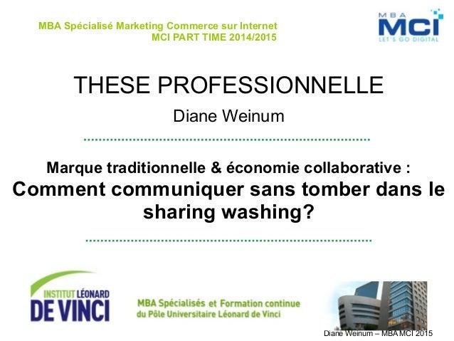 Diane Weinum – MBA MCI 2015 MBA Spécialisé Marketing Commerce sur Internet MCI PART TIME 2014/2015 THESE PROFESSIONNELLE ...