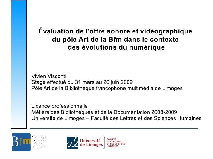 Évaluation de l'offre sonore et vidéographique       du pôle Art de la Bfm dans le contexte            des évolutions du n...