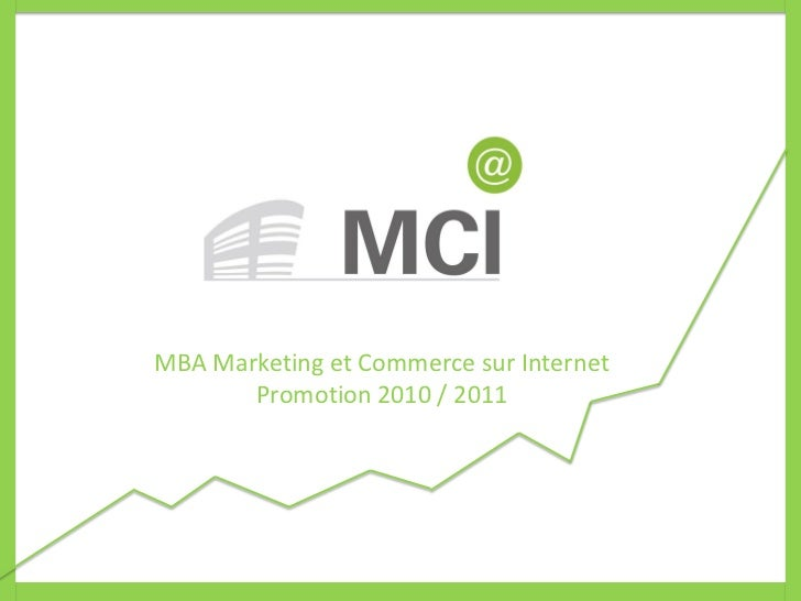 MBA Marketing et Commerce sur Internet       Promotion 2010 / 2011