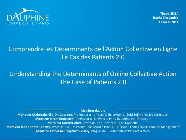 Comprendre les Déterminants de l'Action Collective en Ligne Le Cas des Patients 2.0 Understanding the Determinants of Onli...