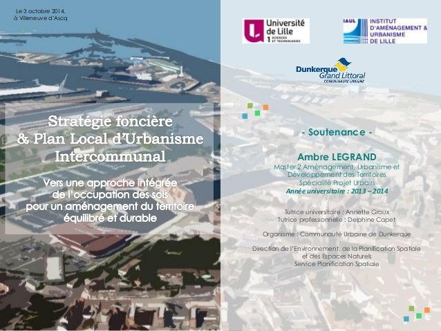 Le 3 octobre 2014, à Villeneuve d'Ascq  Ambre LEGRAND Master 2 Aménagement, Urbanisme et Développement des Territoires Spé...