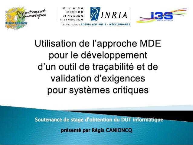 Soutenance de stage d'obtention du DUT informatique          présenté par Régis CANIONCQ