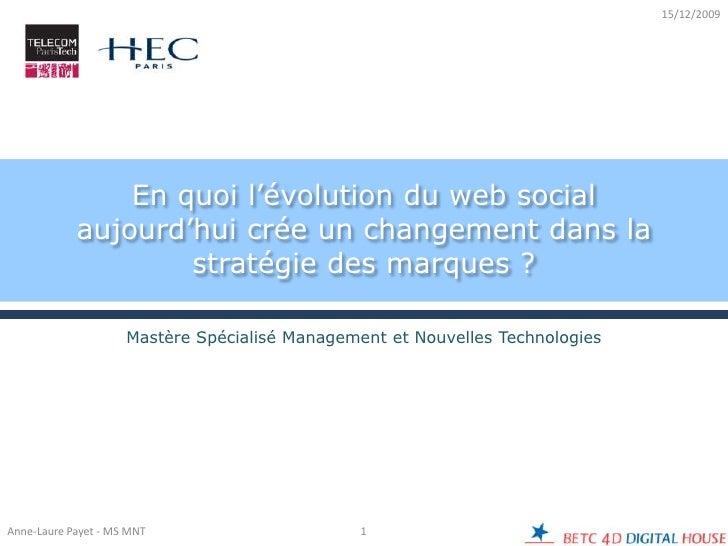En quoi l'évolution du web social aujourd'hui crée un changement dans la stratégie des marques ?<br />Mastère Spécialisé M...