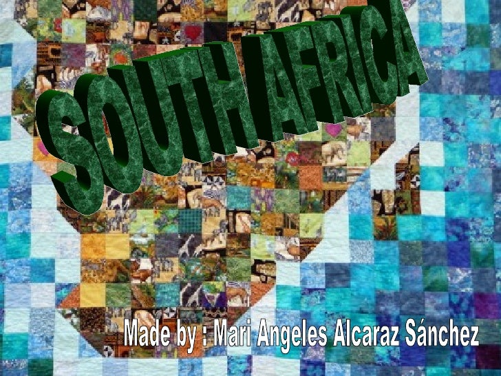 SOUTH AFRICA Made by : Mari Angeles Alcaraz Sánchez