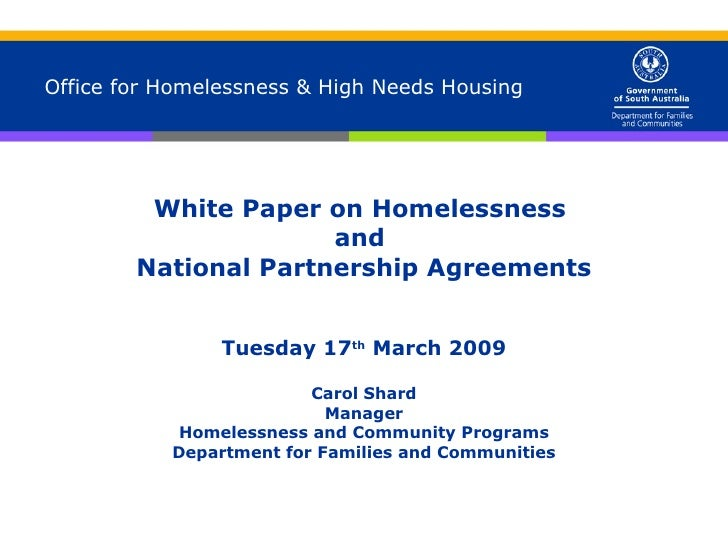 Office for Homelessness & High Needs Housing White Paper on Homelessness  and  National Partnership Agreements Tuesday 17 ...