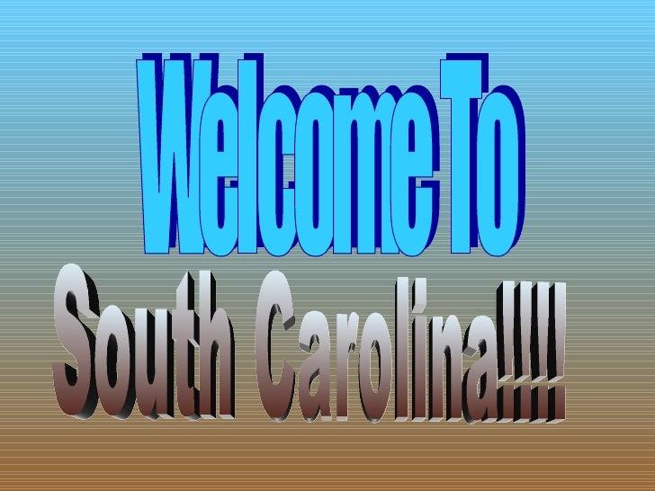 Welcome To South Carolina!!!!