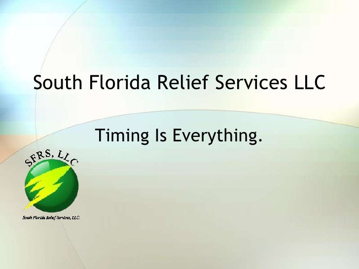 South Florida Relief Services LLC<br />Timing Is Everything.<br />